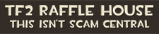 TF2 Raffle House